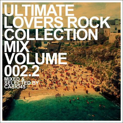 MONTHLY MIX - FEBRUARY - ULTIMATE LOVERS ROCK COLLECTION MIX VOLUME 002.2